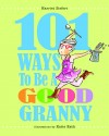 101 Ways to Be a Good Granny