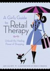Girl's Guide to Retail Therapy, A