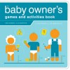 Baby Owner's Games and Activities Book, The