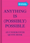 Inner Truth Quote Books: Anything is Possibly Possible