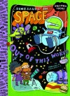 Dinosaurs in Space: Out Of This World