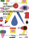 The Ultimate Easy Screen Printing Book