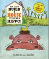 You Can't Build a House If You're a Hippo