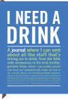 I Need a Drink: Inner Truth Journal