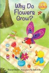 Why Do Flowers Grow?