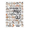 100 reasons to Panic Journals: Getting Old