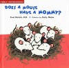 Early Experiences: Does a Mouse have a Mommy?