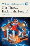 William Shakespeare's Get Thee Back to the Future
