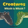 Creatures: Which Is Which?