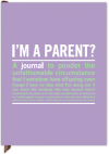 I'm a Parent?: Inner-Truth Journals